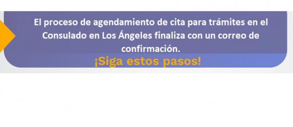 Al solicitar la cita para un trámite en el Consulado en Los Ángeles, tenga en cuenta que el proceso finaliza con un correo de confirmación,