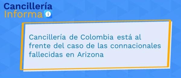 Cancillería de Colombia está al frente del caso de las connacionales fallecidas en Arizona