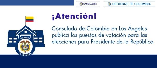 El Consulado de Colombia en Los Ángeles publica los puestos de votación para las elecciones para Presidente de la República