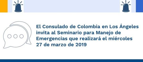 El Consulado de Colombia en Los Ángeles invita al Seminario para Manejo de Emergencias