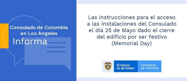 Información sobre el ingreso a las instalaciones del Consulado de Colombia en Los Ángeles el  festivo del 25 de mayo