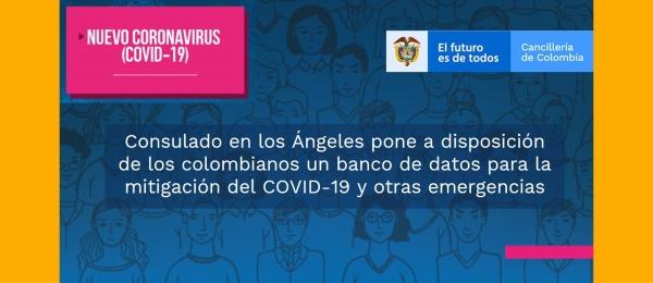 Consulado en los Ángeles pone a disposición de los colombianos un banco de datos para la mitigación del COVID-19 y otras emergencias