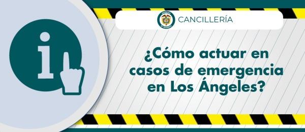 ¿Cómo actuar en casos de emergencia en Los Ángeles?