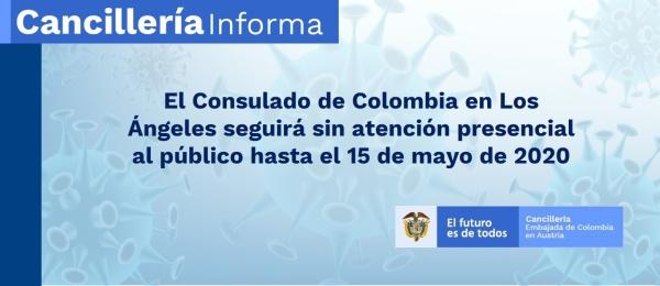 El Consulado de Colombia en Los Ángeles seguirá sin atención presencial al público hasta el 15 de mayo de 2020