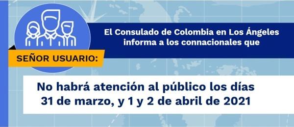 El Consulado de Colombia en Los Ángeles no tendrá atención al público los días 31 marzo, y 1 y 2 de abril de 2021